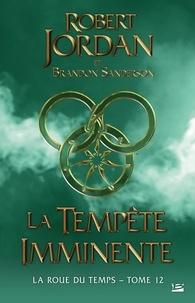 Robert Jordan et Brandon Sanderson - La Roue du Temps 12 : La Roue du Temps, T12 : La Tempête imminente.