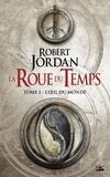 Robert Jordan - La Roue du Temps Tome 1 : L'oeil du monde - Première partie.