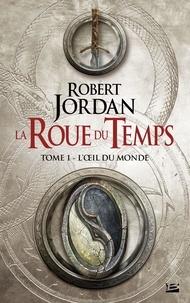 Robert Jordan - La Roue du Temps Tome 1 : L'oeil du monde.