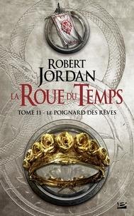 Robert Jordan - La Roue du Temps Tome 11 : Le Poignard des rêves.