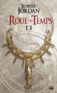 Robert Jordan - La Roue du Temps Tome 13 : Une couronne d'épées - Première partie.