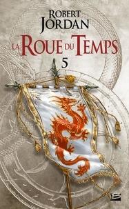 Robert Jordan - La Roue du Temps Tome 5 : Le Dragon Réincarné - Première partie.