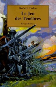 Robert Jordan - La Roue du Temps Tome 6 : Le jeu des ténèbres.