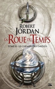 Robert Jordan - La Roue du Temps Tome 8 : Le Chemin des Dagues.