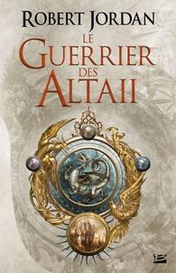 Robert Jordan - Le Guerrier des Altaii.