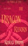 Robert Jordan - The Dragon Reborn - The Wheel of Time, Book 3.