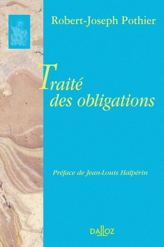 Robert-Joseph Pothier - Traité des obligations.