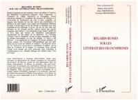 Robert Jouanny - Regards russes sur les litteratures francophones.