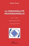 Robert Jourda - La personnalité professionnelle - Tome 1, Identification par l'A2P et mesure par l'IT2P.