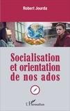 Robert Jourda - Socialisation et orientation de nos ados.