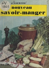 Robert Jullien Courtine et Paul Reboux - Un nouveau savoir manger.