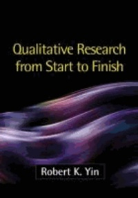 Robert K. Yin - Qualitative Research from Start to Finish.