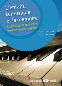 L'enfant, la musique et la mémoire- Apprentissage musical et développement cérébral - Robert Kaddouch | Showmesound.org