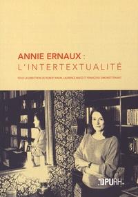 Robert Kahn et Laurence Macé - Annie Ernaux : l'intertextualité.