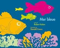 Robert Kalan et Donald Crews - Mer bleue.