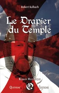 Robert Kalbach - Le drapier du Temple.