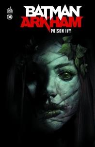Robert Kanigher et Sheldon Moldoff - Batman Arkham  : Poison Ivy.