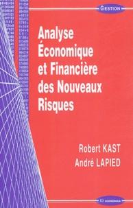 Robert Kast et André Lapied - Analyse Economique et Financière des Nouveaux Risques.