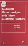 Robert Kast - Fondements microéconomiques de la Théorie des Marchés Financiers.