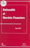 Robert Kast - Rationalité et marchés financiers.
