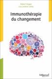 Robert Kegan et Lisa Lahey - Immunothérapie du changement.