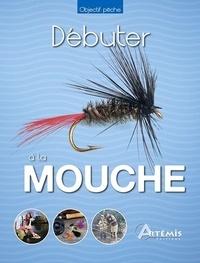Robert Ketchell et Didier Ducloux - Débuter à la mouche.
