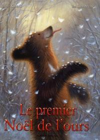 Robert Kinerk et Jim LaMarche - Le premier Noël de l'ours.