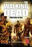 Robert Kirkman et Jay Bonansinga - Cherche et tue (The Walking Dead, Tome 7).