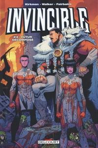 Robert Kirkman et Cory Walker - Invincible Tome 23 : Futur décomposé.