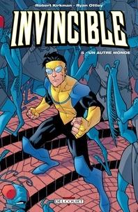 Robert Kirkman et Ryan Ottley - Invincible Tome 5 : Un autre monde.