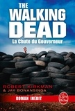 Robert Kirkman et Jay Bonansinga - La Chute du Gouverneur (The Walking Dead Tome 3, Volume 1).