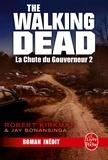 Robert Kirkman et Jay Bonansinga - La Chute du Gouverneur (The Walking Dead Tome 3, Volume 2).