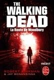 Robert Kirkman et Jay Bonansinga - La Route de Woodbury (The Walking Dead, tome 2).