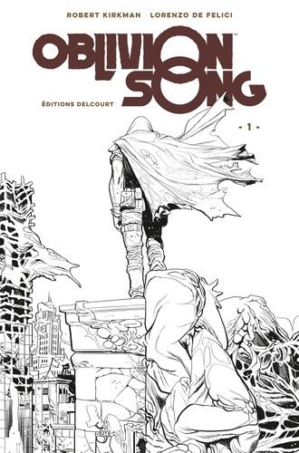Robert Kirkman et Lorenzo De Felici - Oblivion Song Tome 1 : Le chant de l'oubli - Edition collector N&B.