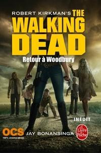Robert Kirkman et Jay Bonansinga - Retour à Woodbury (The Walking Dead, Tome 8).