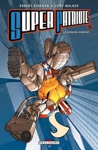 Robert Kirkman - Super patriote Tome 01 : Le Dernier rempart.