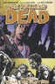 Robert Kirkman et Charlie Adlard - The Walking Dead Tome 11 : Fear the Hunters.