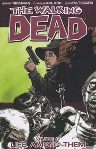 Robert Kirkman et Charlie Adlard - The Walking Dead Tome 12 : Life Among Them.