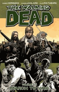 Robert Kirkman et Charlie Adlard - The Walking Dead Tome 19 : March to War.