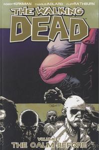 Robert Kirkman et Charlie Adlard - The Walking Dead - Book 7 : The Calm Before.