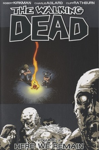Robert Kirkman et Charlie Adlard - The Walking Dead - Book 9 : Here We Remain.