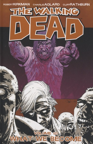 Robert Kirkman - The Walking Dead - Book 10 : What we Become.
