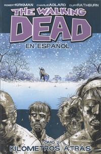 Robert Kirkman - The Walking Dead - Tomo 2, Kilometros atras.