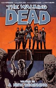 Robert Kirkman et Charlie Adlard - The Walking Dead - Book 22 : A New Beginning.