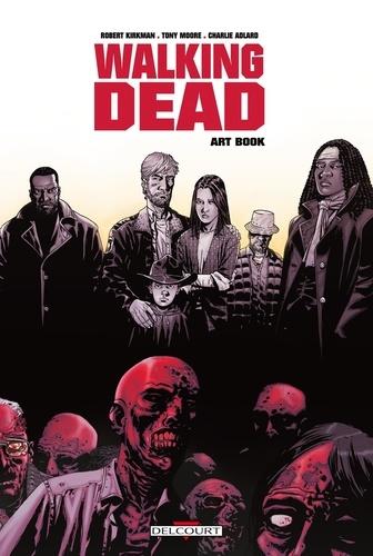 Robert Kirkman et Tony Moore - Walking Dead  : Art book.