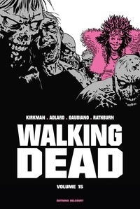 Robert Kirkman et Charlie Adlard - Walking Dead Prestige Tome 15 : .