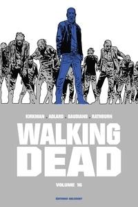 Robert Kirkman et Charlie Adlard - Walking Dead Prestige Tome 16 : .