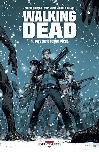 Walking Dead T01. Passé décomposé