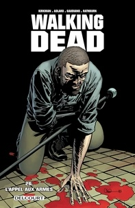 Ebooks en espanol télécharger Walking Dead T26  - L'appel aux armes par Robert Kirkman  9782756092478 (Litterature Francaise)