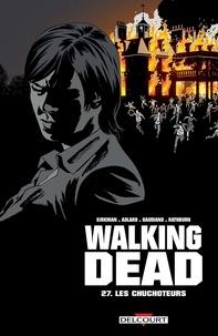 Robert Kirkman - Walking Dead T27 - Les Chuchoteurs.